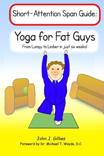 Yoga for Fat Guys: From Lumpy to Limber in Just Six Weeks (Paperback)