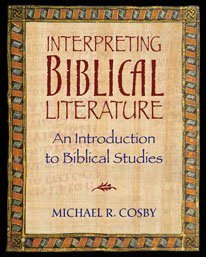 Interpreting Biblical Literature an Introduction to Biblical: Michael R. Cosby