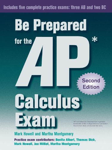 Be Prepared for the AP Calculus Exam: Howell, Mark; Montgomery,