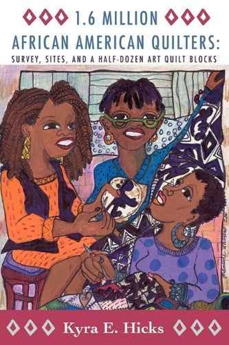 9780982479674: 1.6 Million African American Quilters: Survey, Sites, and a Half-Dozen Art Quilt Blocks