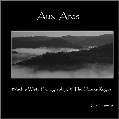 9780982480120: Aux Arcs, Black & White Photography of the Ozarks Region