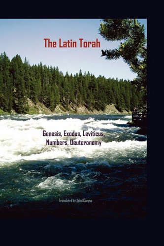 9780982480250: The Latin Torah: Fresh Translations of Genesis, Exodus, Leviticus, Numbers, Deuteronomy