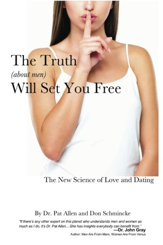 9780982480809: The Truth About Men Will Set You Free: The New Science of Love and Dating