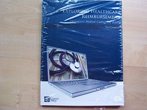 Exploring Healthcare Reimbursement Outpatient Medical Coding and Billing Text Companion: Career ...