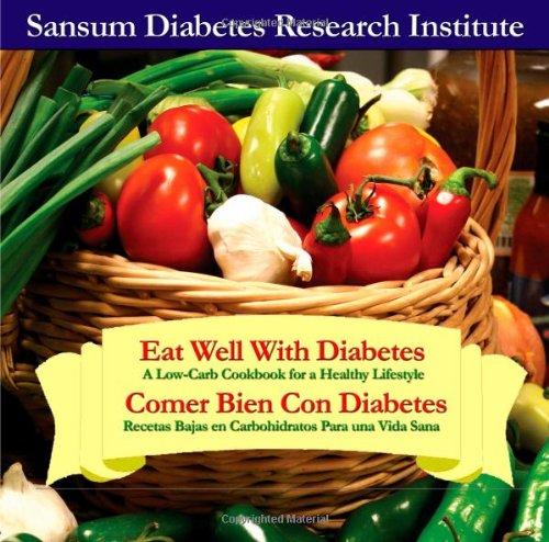 Eat Well With Diabetes / Comer Bien Con Diabetes: Sansum Diabetes Research Institute