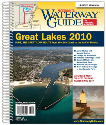 9780982488942: Dozier's Waterway Guide 2010 Great Lakes: Plus, the Great Loop Route from the Erie Canal to the Gulf of Mexico