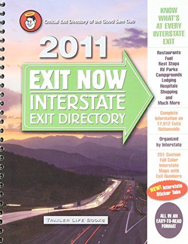 2011 Exit Now: Interstate Exit Directory: Trailer Life Publications