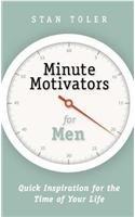 9780982490631: Minute Motivators for Men: Quick Inspiration for the Time of Your Life