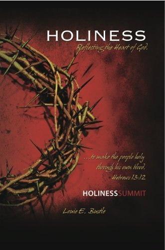 Holiness Summit: Reflecting the Heart of God: Louie Bustle