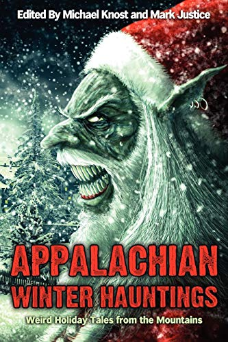 Appalachian Winter Hauntings: Weird Tales from the: Knost, Michael