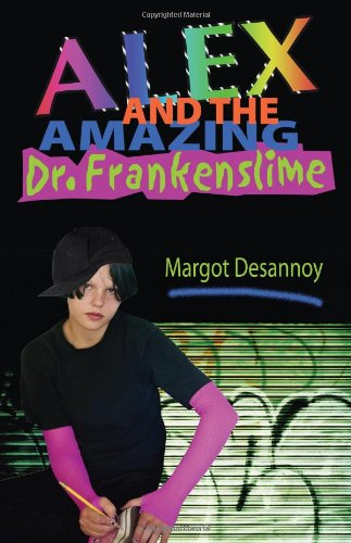 9780982494370: Alex and the Amazing Dr. Frankenslime