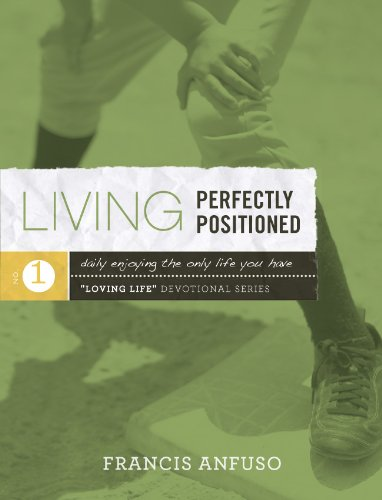 Living Perfectly Positioned: Daily Enjoying the Only