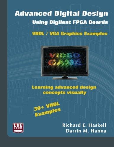 9780982497036: Advanced Digital Design Using Digilent FPGA Boards: VHDL / VGA Graphics Examples