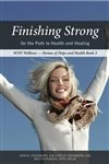 Finishing Strong : On the Path to: Wes Youngberg; John