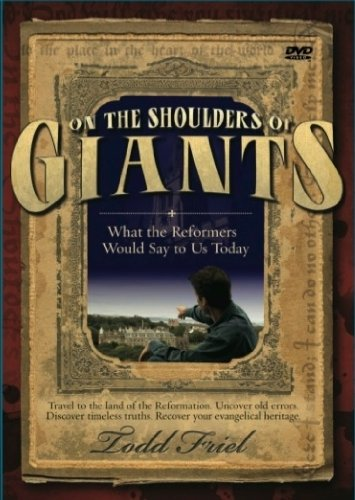 9780982499108: On the Shoulders of Giants: What the Reformers Would Say to Us Today