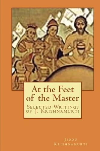 9780982499405: At the Feet of the Master: Selected Writings of J. Krishnamurti