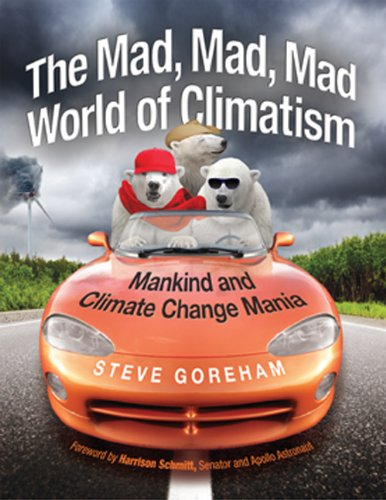 The Mad, Mad, Mad World of Climatism 9780982499627 The Mad, Mad, Mad World of Climatism is the first book on climate change that is fun to read. Using figures, cartoons, and whimsical sidebars, Steve Goreham describes our crazy world, which is far down the primrose path of global warming fantasy. Contrary to popular consensus, global warming is natural and cars are innocent. But this book is not short on science. Goreham uses charts, graphs, and references to dozens of scientific papers to support his arguments. He shows that icecap melting, stronger storms, polar bear extinction, and many other climate fears are unfounded. At the same time, his large collection of zany pictures and quotes grabs the reader's interest. Learn the real story about climate change.