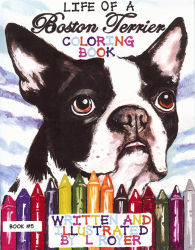 9780982500118: Pug Pals Coloring Book #5: Life of a Boston Terrier (Pug Pals Coloring Books)
