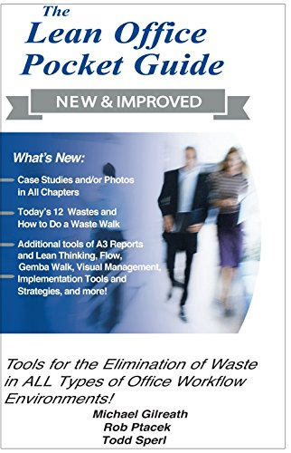 The New Lean Office Pocket Guide - Tools for the Elimination of Waste in Paper-Based and Electronic...