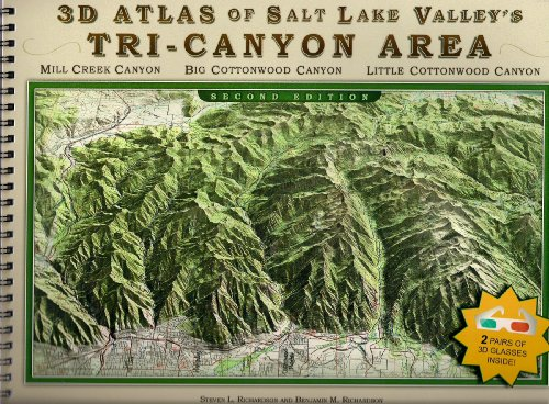 3-D Atlas of Salt Lake Valley's Tri-Canyon Area: Steven & Benjamin Richardson