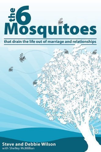 6 Mosquitoes-that Drain the Life Out of: Steve and Debbie