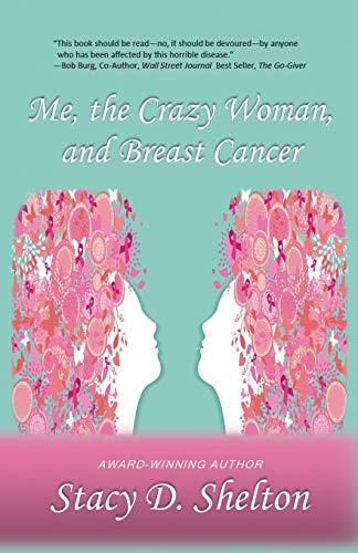 9780982508596: Me, the Crazy Woman, and Breast Cancer: Strength and Inspiration for the Patient, Survivor, and Those Who Love Them