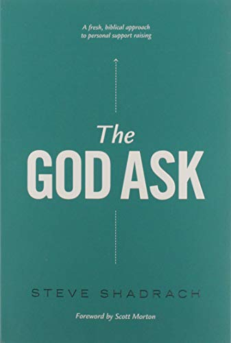9780982510735: The God Ask: A Fresh, Biblical Approach to Personal Support Raising