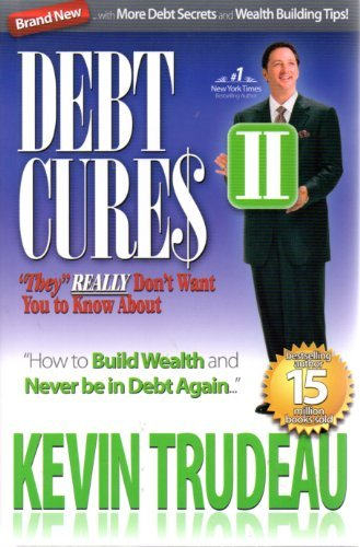 "Debt Cures II ""they"" REALLY don't want: Kevin Trudeau"