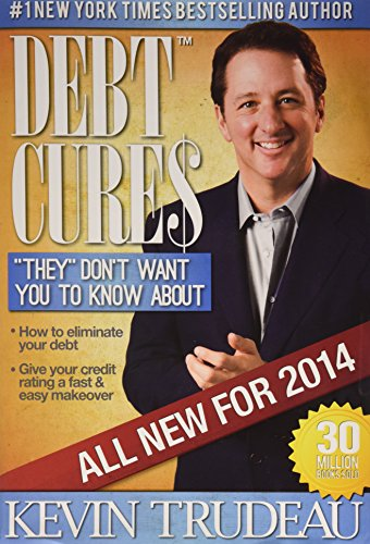 9780982513712: Debt Cures 2014 Edition (by Kevin Trudeau)