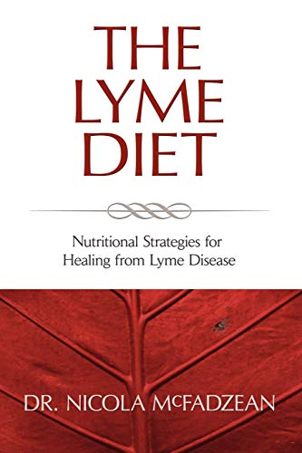 9780982513835: The Lyme Diet: Nutritional Strategies for Healing from Lyme Disease