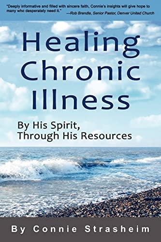 Healing Chronic Illness: By His Spirit, Through His Resources: Strasheim, Connie