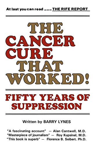 9780982513866: The Cancer Cure That Worked: 50 Years of Suppression