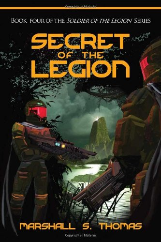 9780982514528: Secret of the Legion: Book 4 of the Soldier of the Legion Series