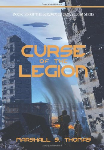 9780982514559: Curse of the Legion: Book 6 of the Soldier of the Legion Series