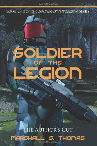9780982514566: Soldier of the Legion: Author's Edition