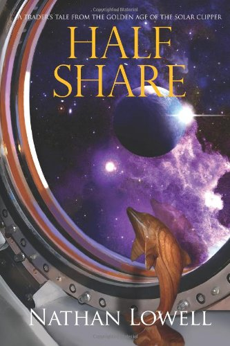 Half Share : A Trader's Tale from: Nathan Lowell