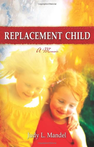9780982514603: Replacement Child - A Memoir