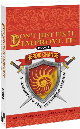 9780982516317: Don't Just Fix It, Improve It! A Journey to the Precision Domain