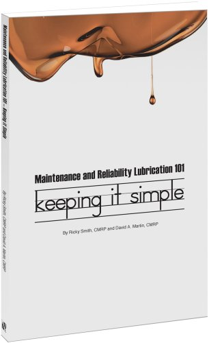 9780982516324: Maintenance and Reliability Lubrication 101 - Keeping it Simple