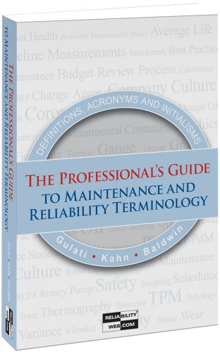 The Professionals Guide To Maintenance And Reliability Terminology: Ramesh Gulati; Jerry Kahn; ...