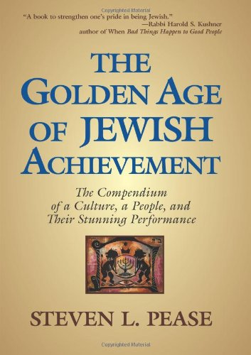 9780982516805: The Golden Age of Jewish Achievement: The Compendium of a Culture, a People, and Their Stunning Performance
