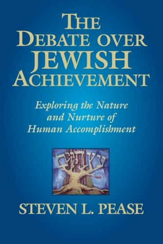 9780982516843: The Debate Over Jewish Achievement: Exploring the Nature and Nurture of Human Accomplishment