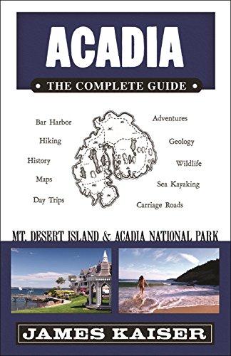 Acadia: The Complete Guide: Mt Desert Island: Kaiser, James