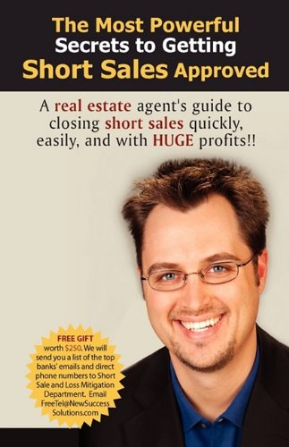 9780982518502: The Most Powerful Secrets to getting Short Sales Approved