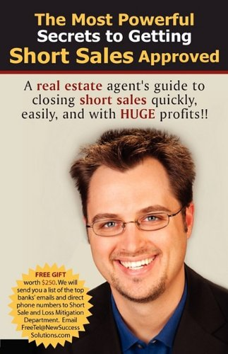 9780982518526: The Most Powerful Secrets to getting Short Sales Approved