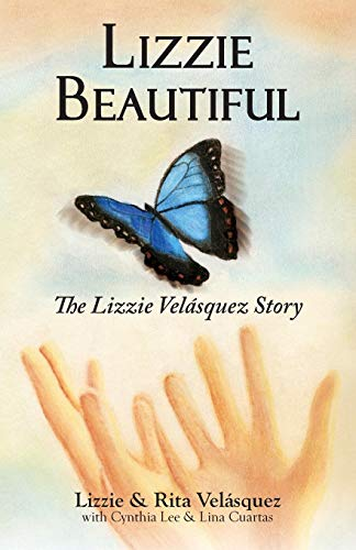 9780982519004: Lizzie Beautiful: The Lizzie Velasquez Story