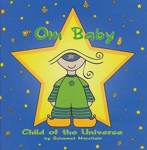 Om Baby, Child of the Universe: Horsfield, Schamet
