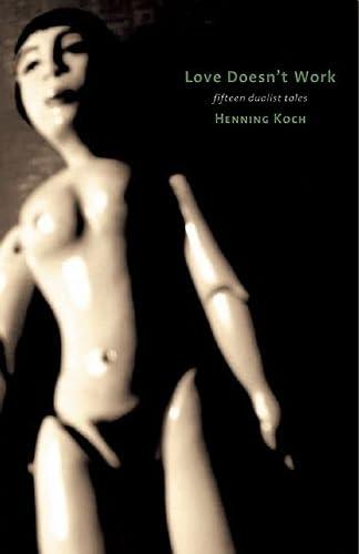 Love Doesnt Work: Henning Koch