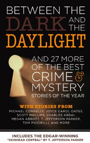 9780982520949: Between the Dark and the Daylight: And 27 More of the Best Crime and Mystery Stories of the Year (Best Crime & Mystery Stories of the Year)