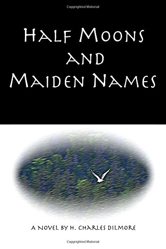 9780982522431: Half Moons and Maiden Names